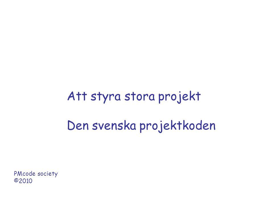 Att styra stora projekt Den svenska projektkoden