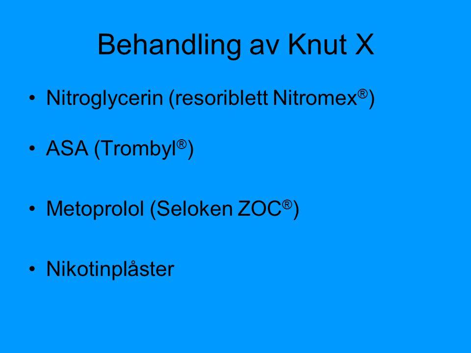 Behandling av Knut X Nitroglycerin (resoriblett Nitromex®)