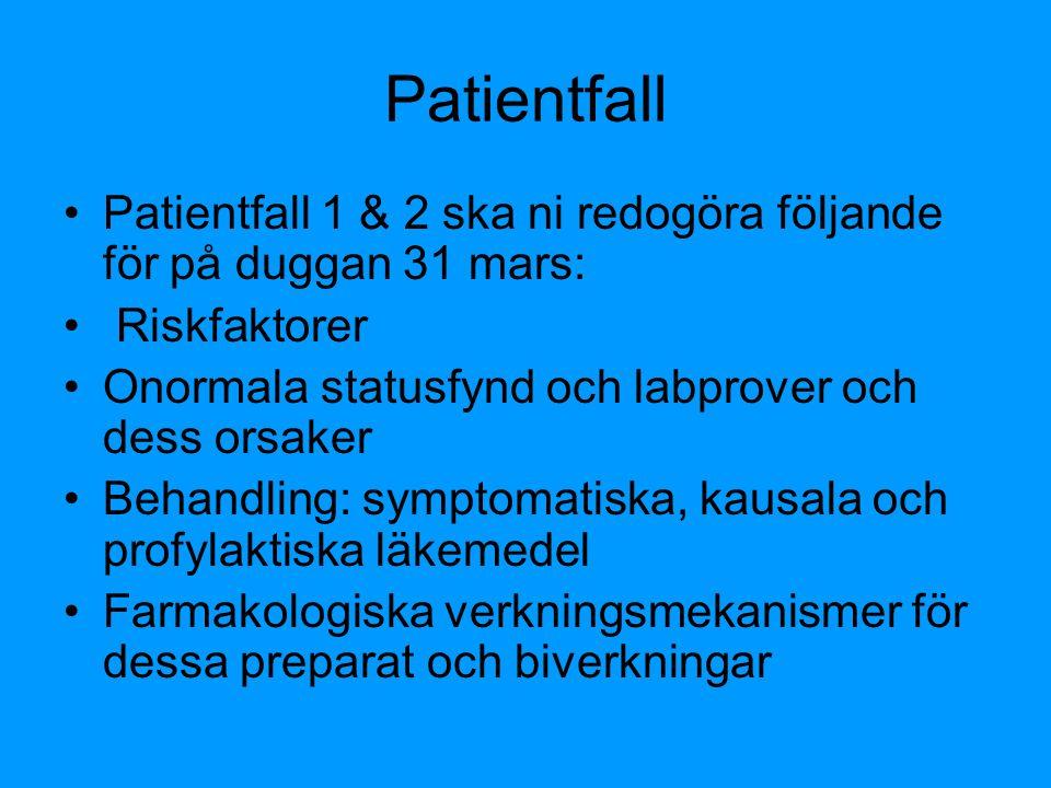 Patientfall Patientfall 1 & 2 ska ni redogöra följande för på duggan 31 mars: Riskfaktorer. Onormala statusfynd och labprover och dess orsaker.