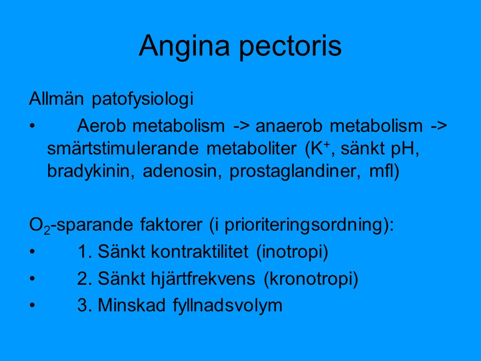 Angina pectoris Allmän patofysiologi