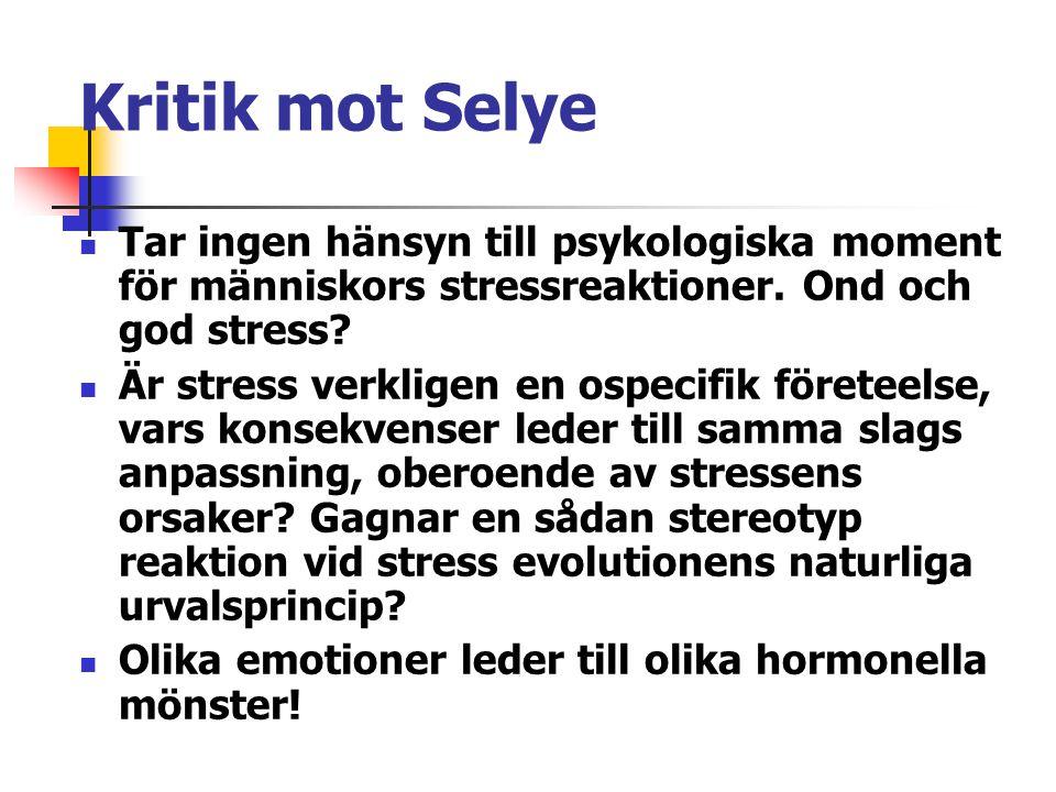 Kritik mot Selye Tar ingen hänsyn till psykologiska moment för människors stressreaktioner. Ond och god stress