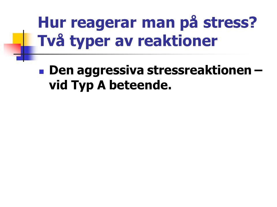 Hur reagerar man på stress Två typer av reaktioner