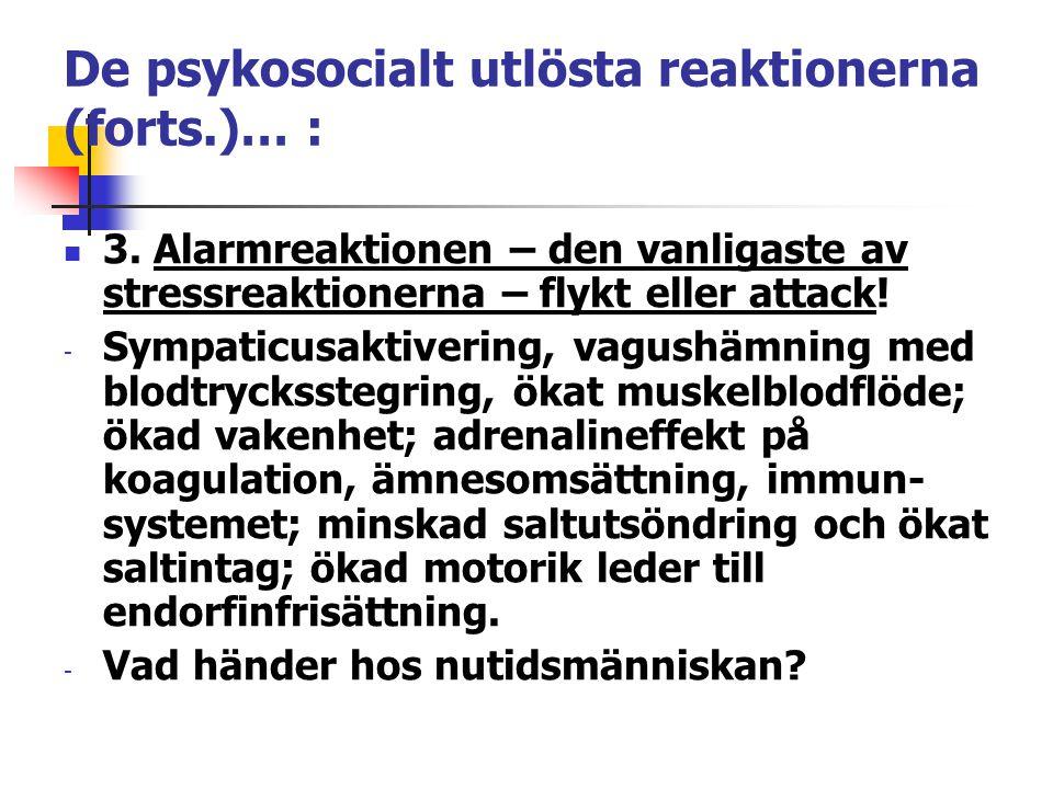 De psykosocialt utlösta reaktionerna (forts.)… :