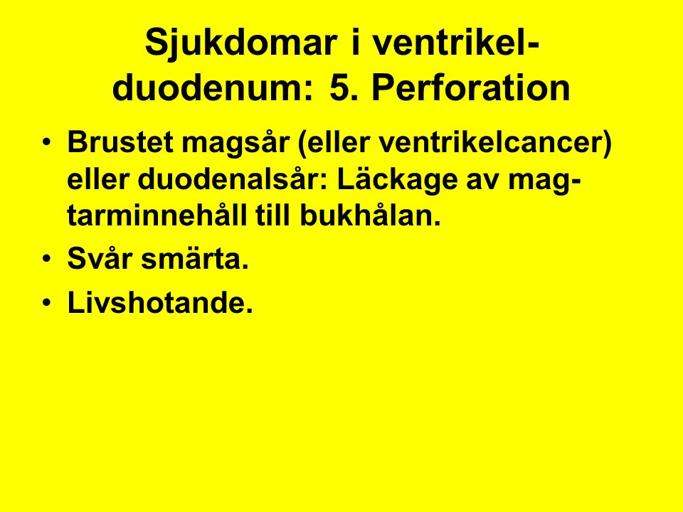 Sjukdomar i ventrikel-duodenum: 5. Perforation