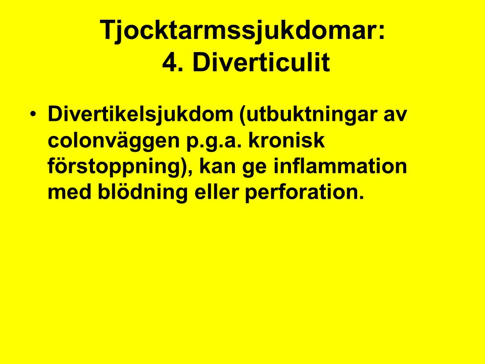 Tjocktarmssjukdomar: 4. Diverticulit