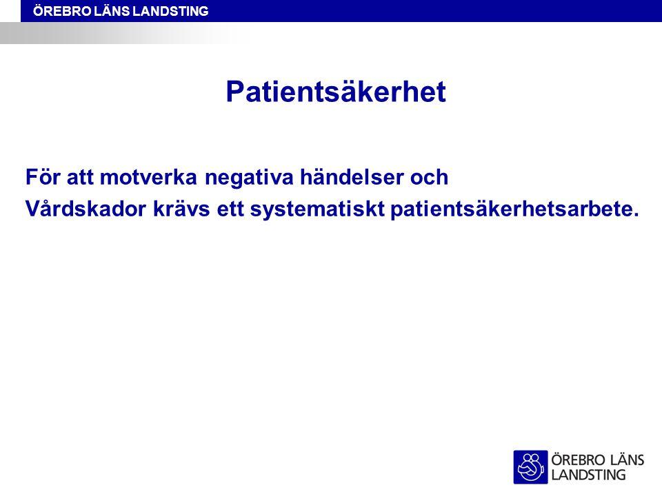 Patientsäkerhet För att motverka negativa händelser och