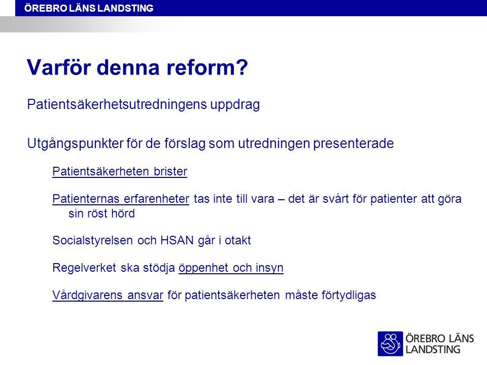 Varför denna reform Patientsäkerhetsutredningens uppdrag