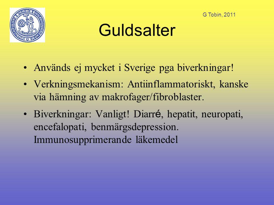 Guldsalter Används ej mycket i Sverige pga biverkningar!