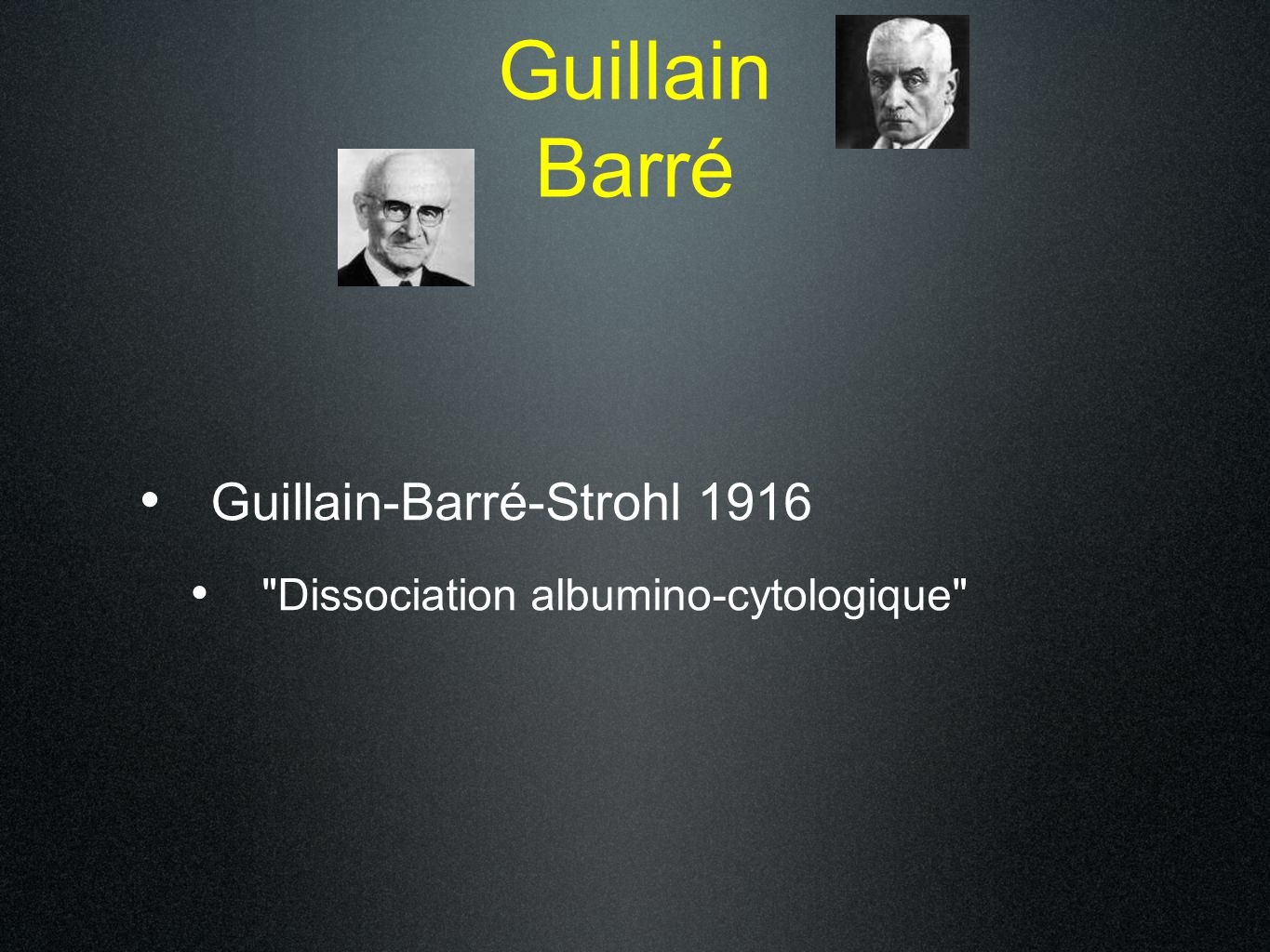 Guillain Barré Guillain-Barré-Strohl 1916