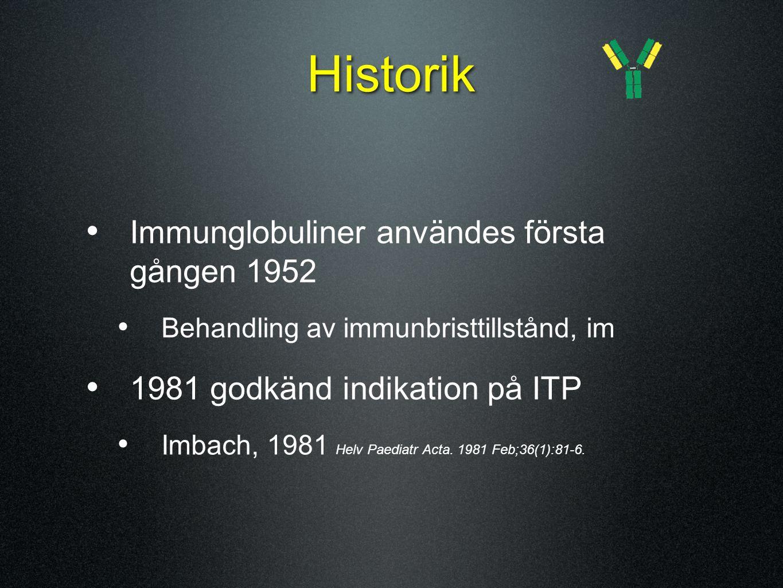 Historik Immunglobuliner användes första gången 1952