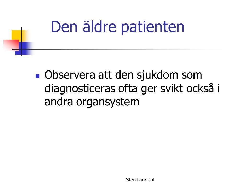 Den äldre patienten Observera att den sjukdom som diagnosticeras ofta ger svikt också i andra organsystem.