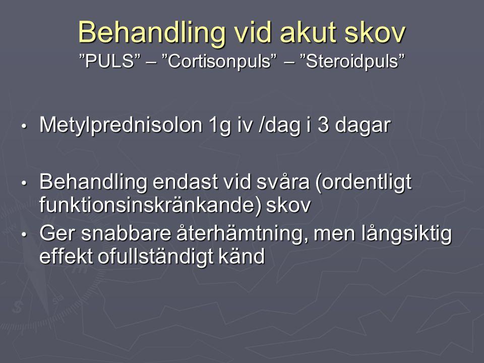 Behandling vid akut skov PULS – Cortisonpuls – Steroidpuls