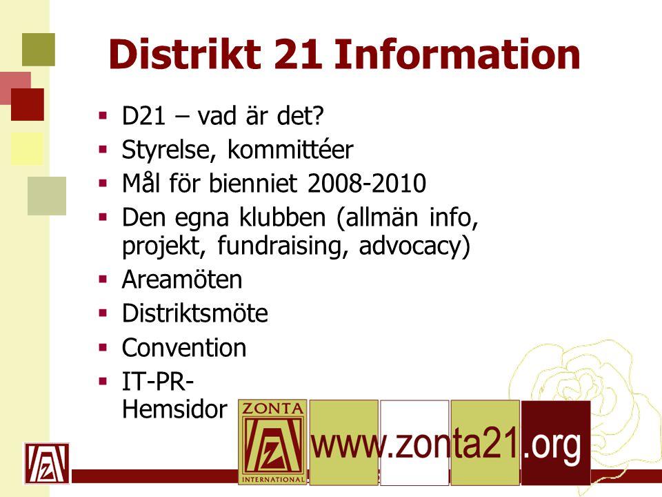 Distrikt 21 Information D21 – vad är det Styrelse, kommittéer