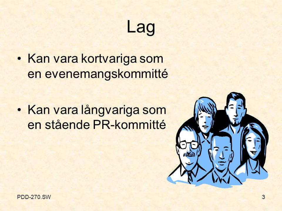 Definition av lag Ett lag är en grupp människor som arbetar mot ett gemensamt mål.
