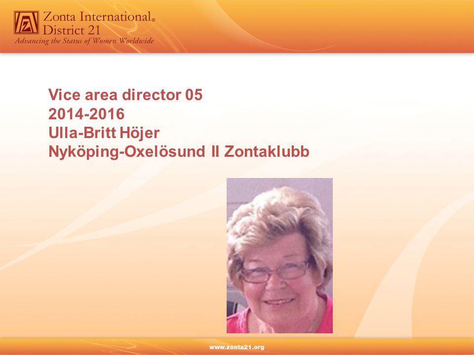 Vice area director 05 2014-2016 Ulla-Britt Höjer Nyköping-Oxelösund II Zontaklubb