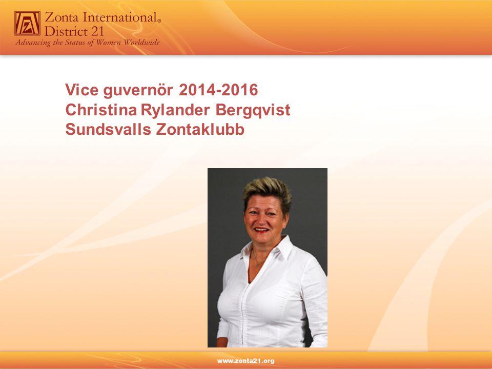 Vice guvernör 2014-2016 Christina Rylander Bergqvist Sundsvalls Zontaklubb