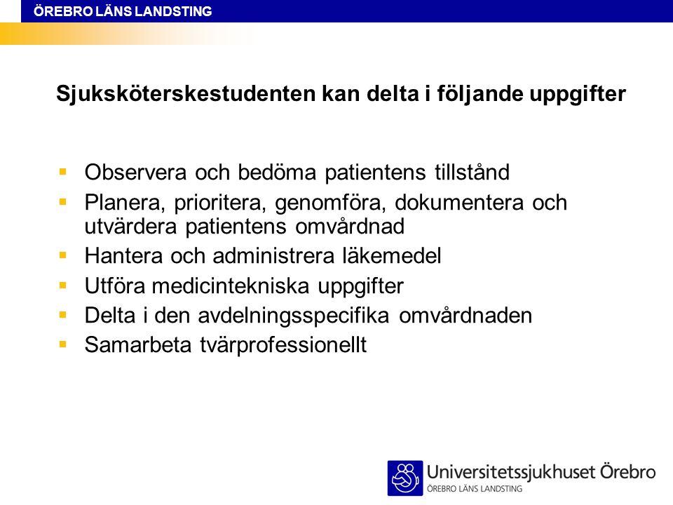 Sjuksköterskestudenten kan delta i följande uppgifter