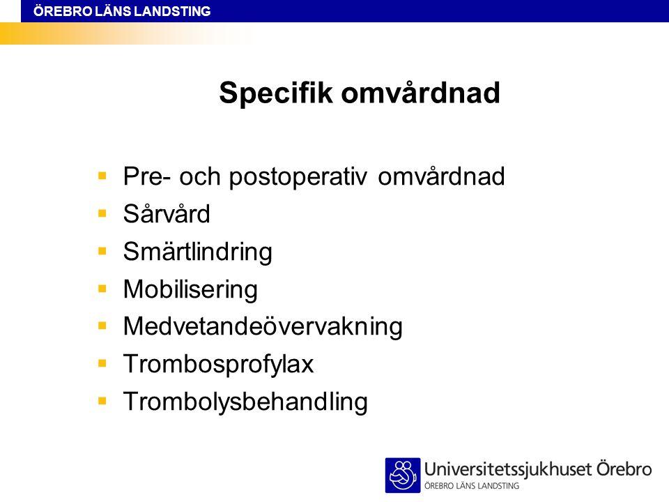 Specifik omvårdnad Pre- och postoperativ omvårdnad Sårvård
