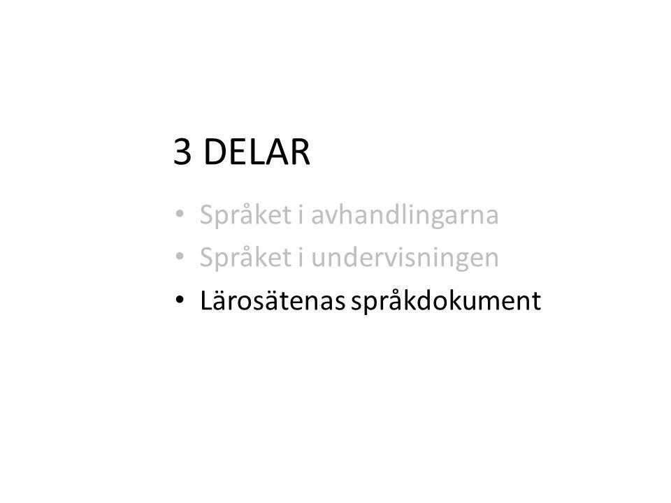 3 DELAR Språket i avhandlingarna Språket i undervisningen