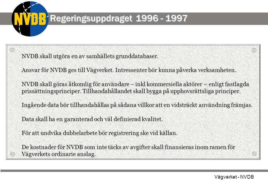 Regeringsuppdraget 1996 - 1997 NVDB skall utgöra en av samhällets grunddatabaser.