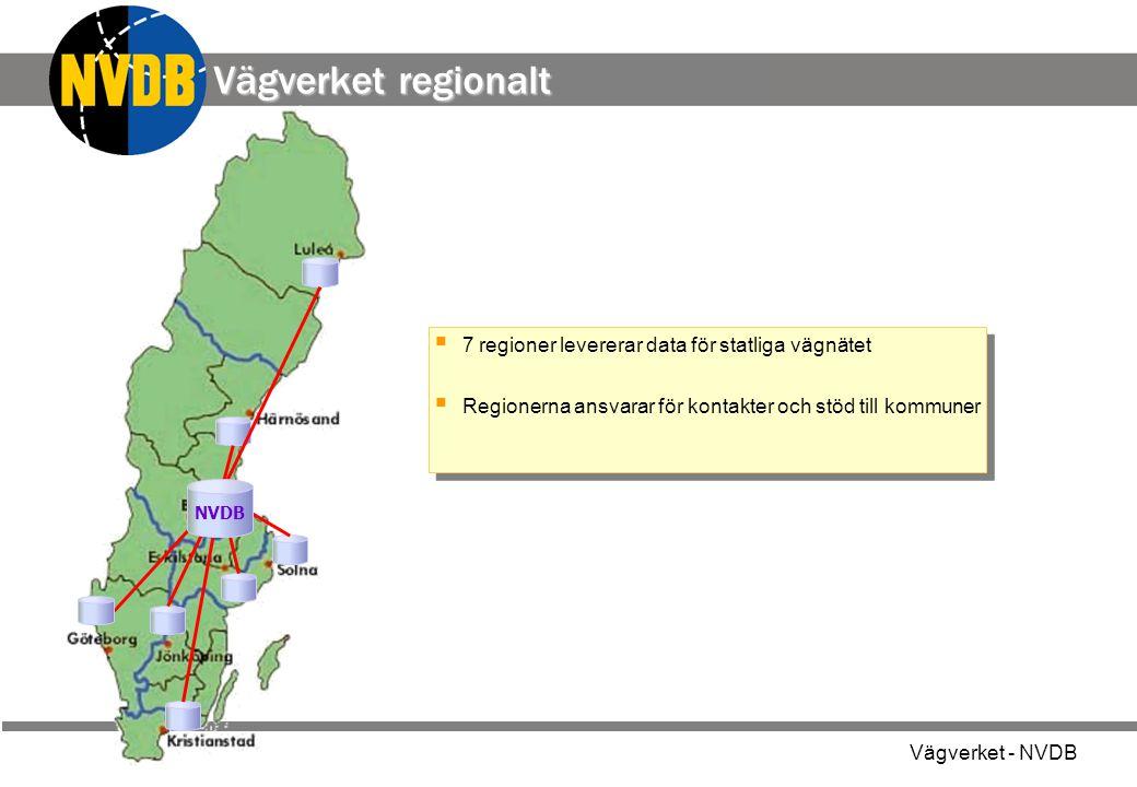 Vägverket regionalt 7 regioner levererar data för statliga vägnätet