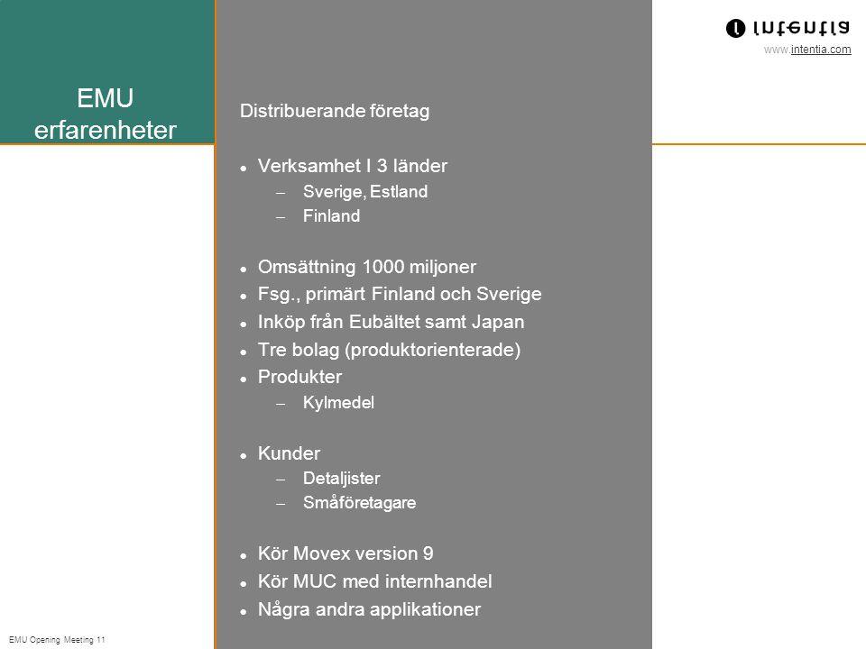 EMU erfarenheter Distribuerande företag Verksamhet I 3 länder