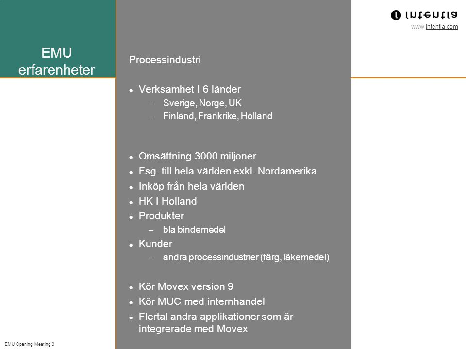 EMU erfarenheter Processindustri Verksamhet I 6 länder