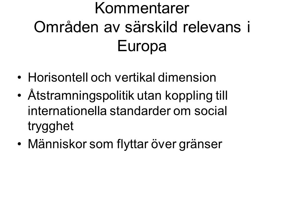 Kommentarer Områden av särskild relevans i Europa