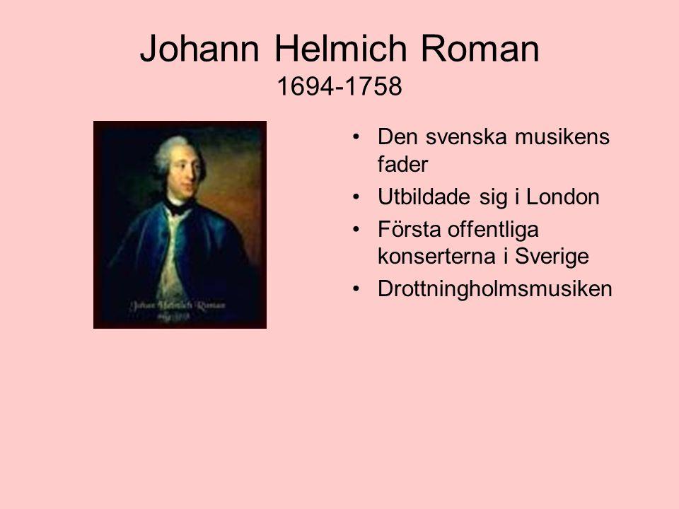 Johann Helmich Roman 1694-1758 Den svenska musikens fader