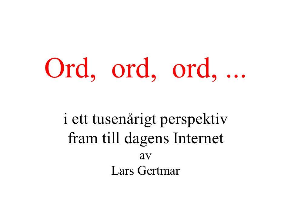 i ett tusenårigt perspektiv fram till dagens Internet av Lars Gertmar