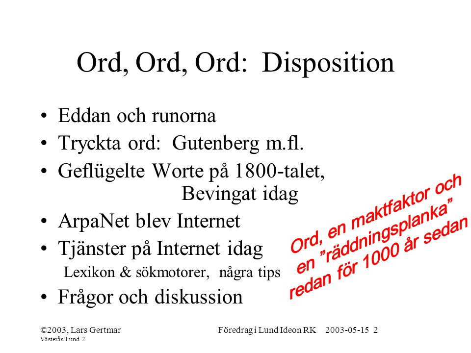 Ord, Ord, Ord: Disposition