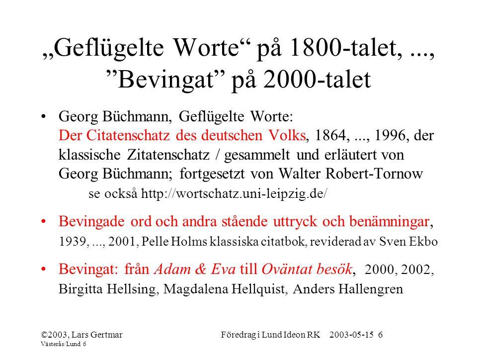 """""""Geflügelte Worte på 1800-talet, ..., Bevingat på 2000-talet"""