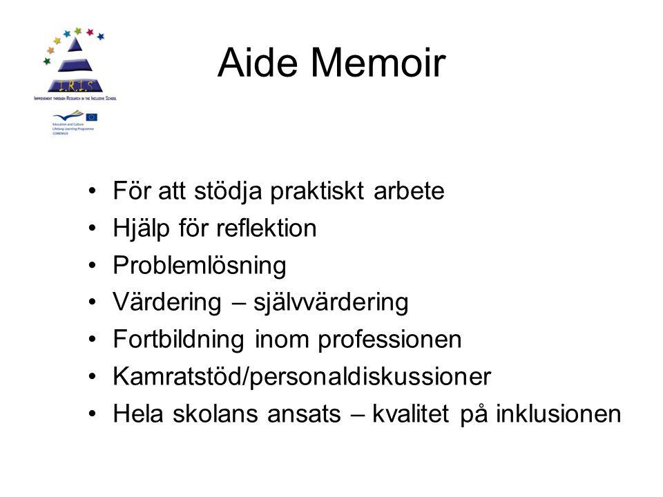 Aide Memoir För att stödja praktiskt arbete Hjälp för reflektion