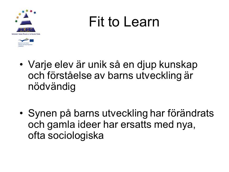 Fit to Learn Varje elev är unik så en djup kunskap och förståelse av barns utveckling är nödvändig.