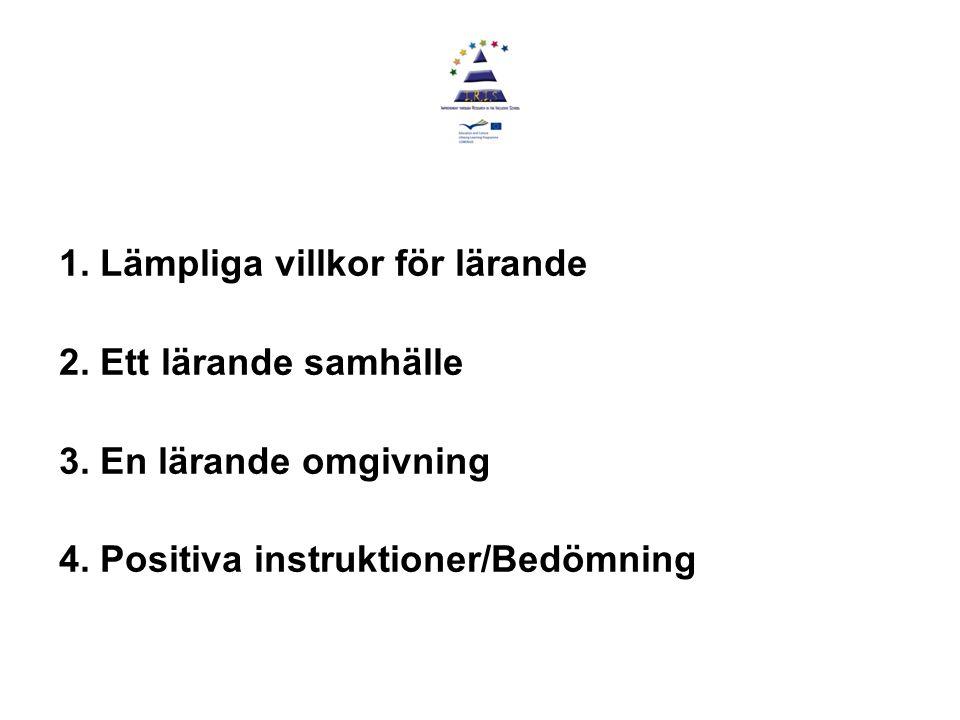 1. Lämpliga villkor för lärande