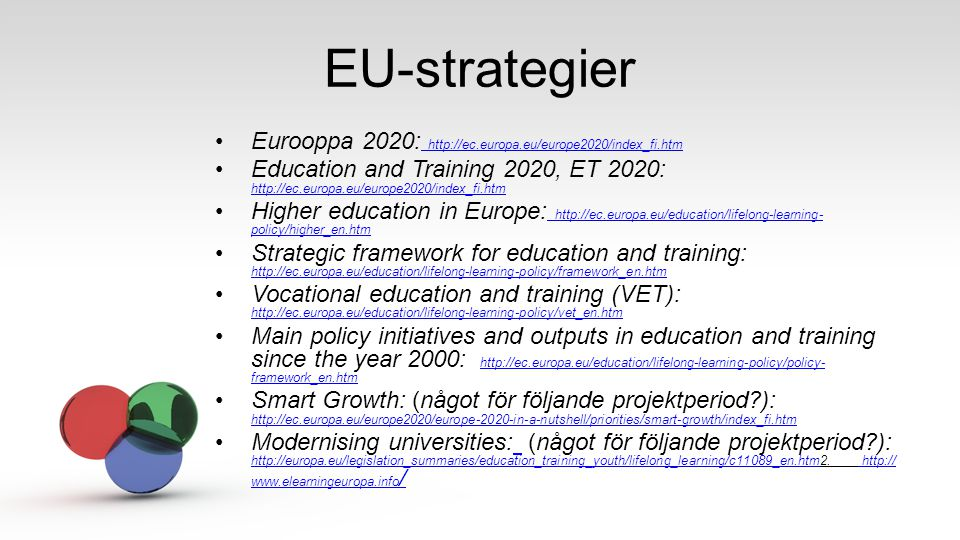 EU-strategier Eurooppa 2020: http://ec.europa.eu/europe2020/index_fi.htm.