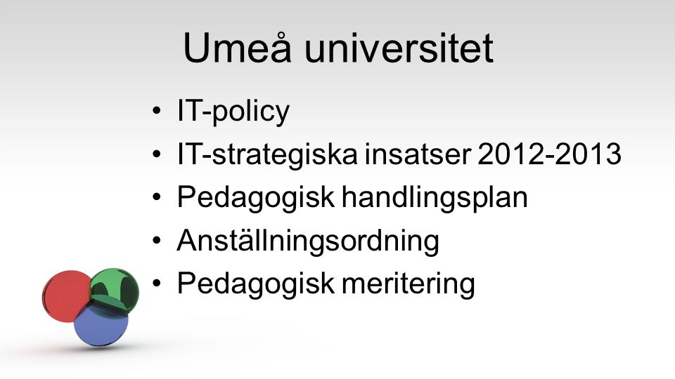 Umeå universitet IT-policy IT-strategiska insatser 2012-2013