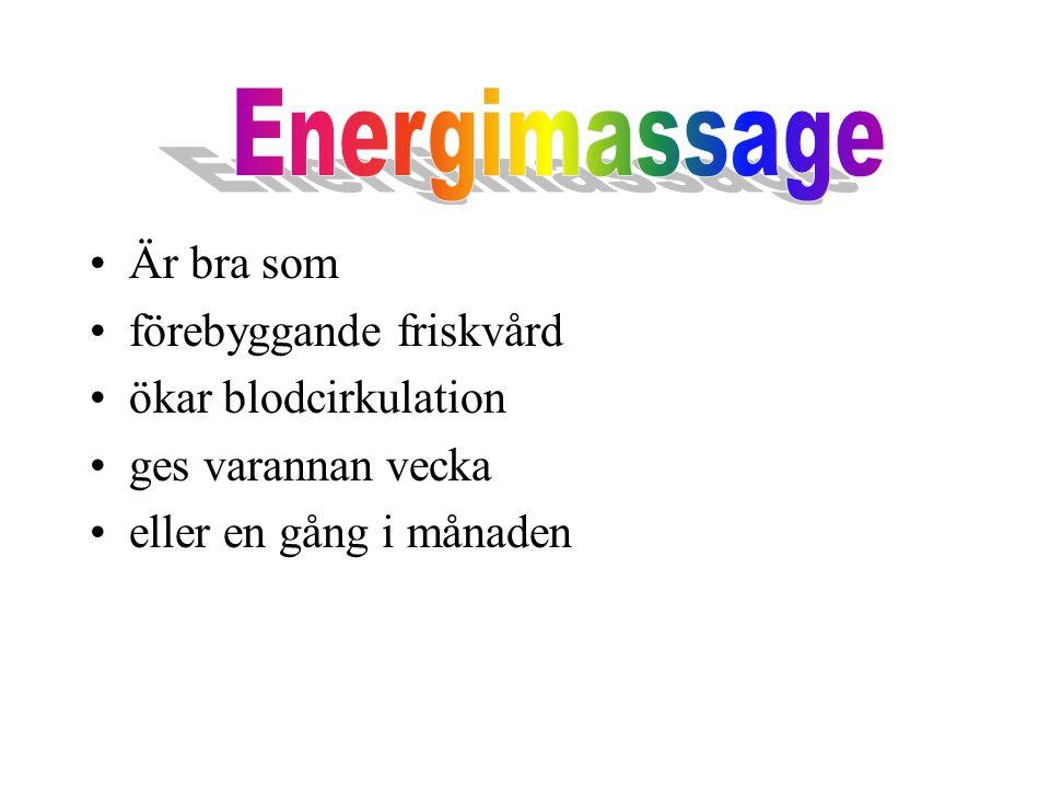 Energimassage Är bra som förebyggande friskvård ökar blodcirkulation