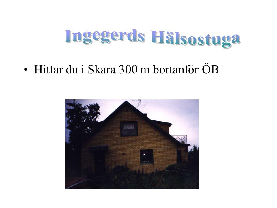 Ingegerds Hälsostuga Hittar du i Skara 300 m bortanför ÖB