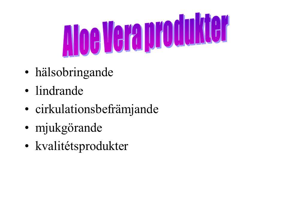 Aloe Vera produkter hälsobringande lindrande cirkulationsbefrämjande
