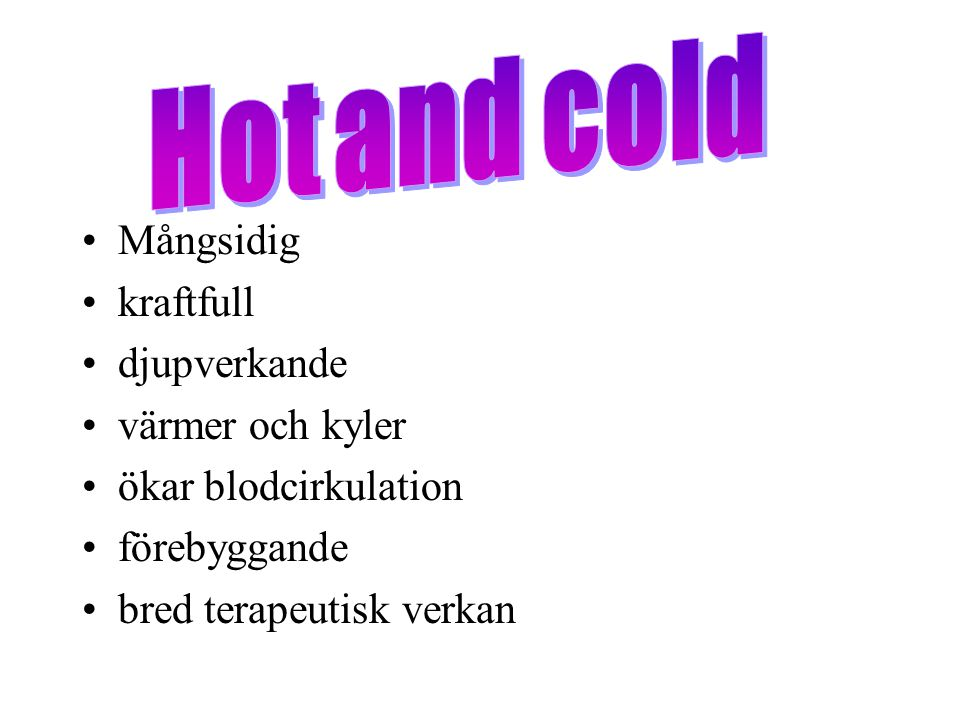 Hot and cold Mångsidig kraftfull djupverkande värmer och kyler