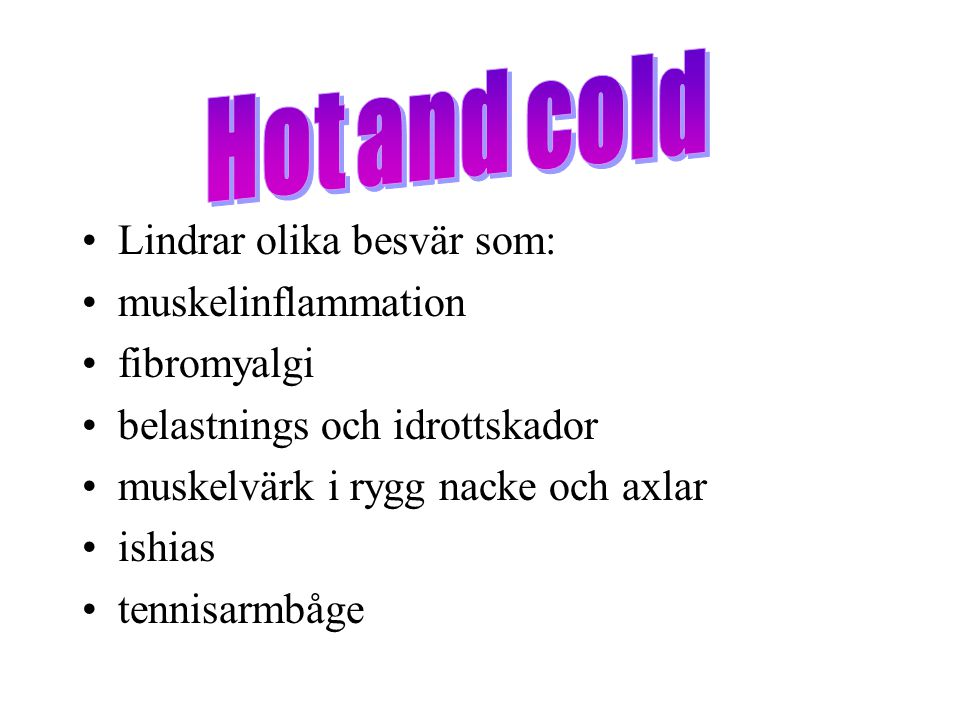 Hot and cold Lindrar olika besvär som: muskelinflammation fibromyalgi