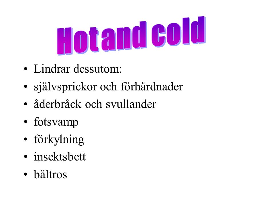 Hot and cold Lindrar dessutom: självsprickor och förhårdnader