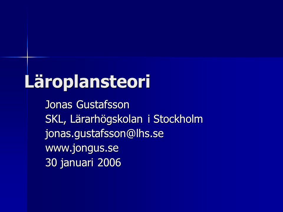 Läroplansteori Jonas Gustafsson SKL, Lärarhögskolan i Stockholm