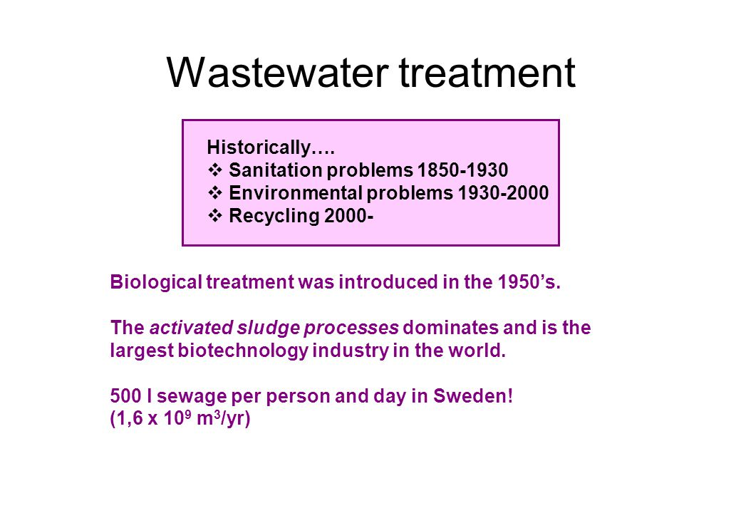 Wastewater treatment Historically…. Sanitation problems 1850-1930