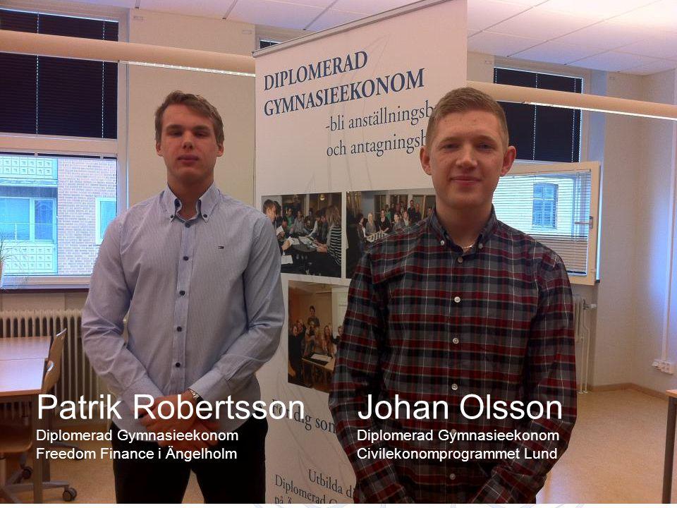 Patrik Robertsson Johan Olsson Diplomerad Gymnasieekonom