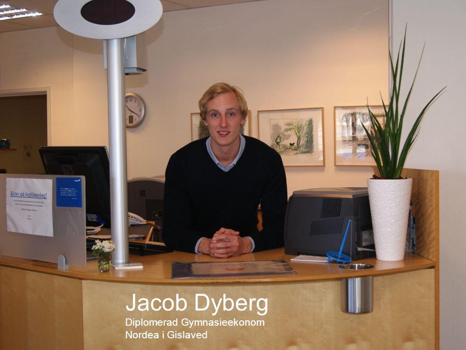 Jacob Dyberg Diplomerad Gymnasieekonom Nordea i Gislaved