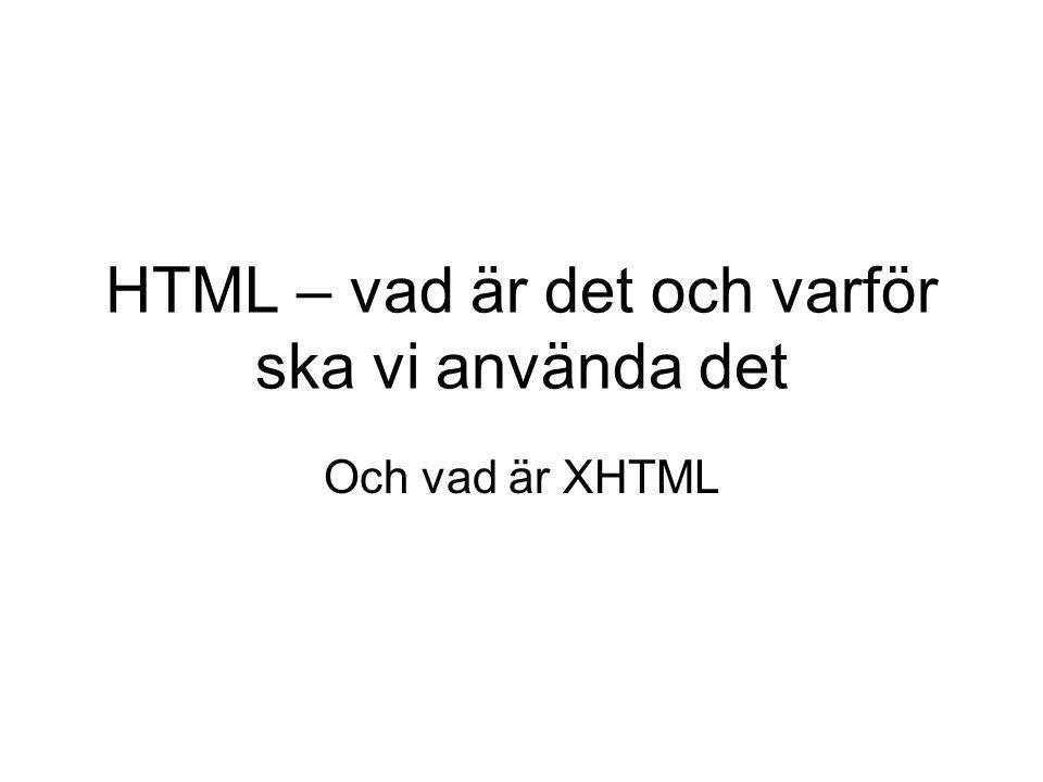 HTML – vad är det och varför ska vi använda det