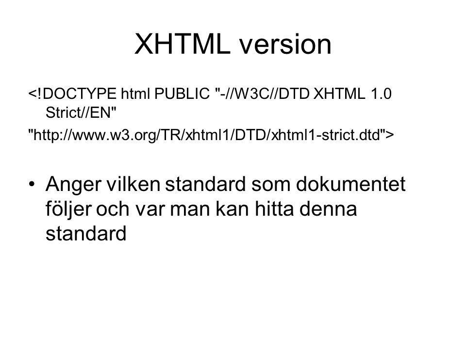XHTML version <!DOCTYPE html PUBLIC -//W3C//DTD XHTML 1.0 Strict//EN http://www.w3.org/TR/xhtml1/DTD/xhtml1-strict.dtd >