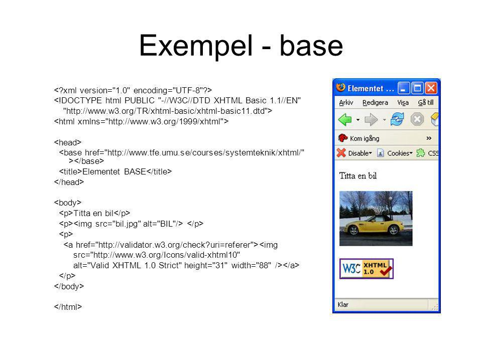 Exempel - base < xml version= 1.0 encoding= UTF-8 >